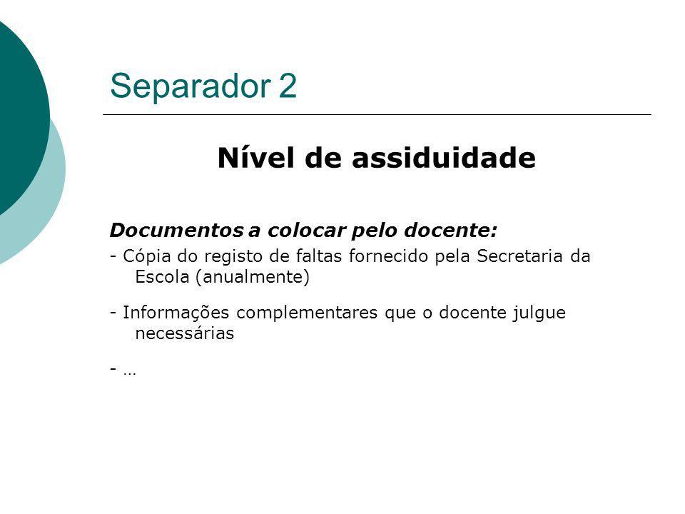 Separador 2 Nível de assiduidade Documentos a colocar pelo docente: