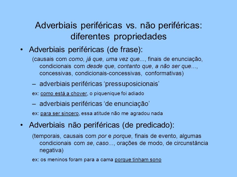 Adverbiais periféricas vs. não periféricas: diferentes propriedades