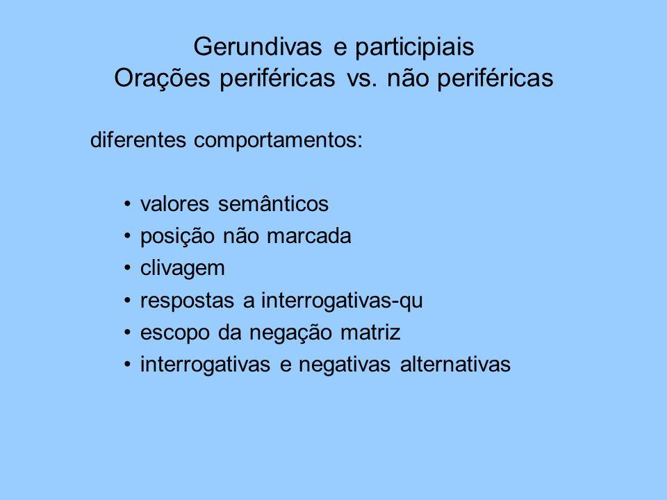 Gerundivas e participiais Orações periféricas vs. não periféricas