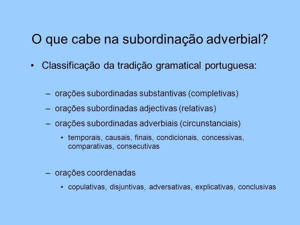 O que cabe na subordinação adverbial