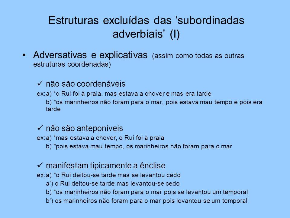 Estruturas excluídas das 'subordinadas adverbiais' (I)