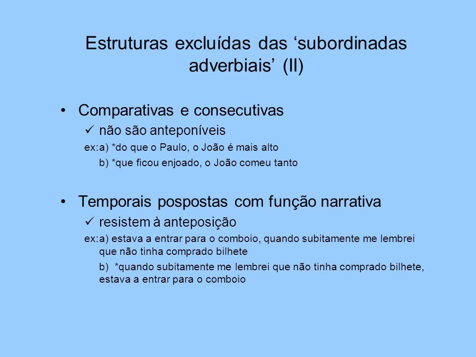 Estruturas excluídas das 'subordinadas adverbiais' (II)