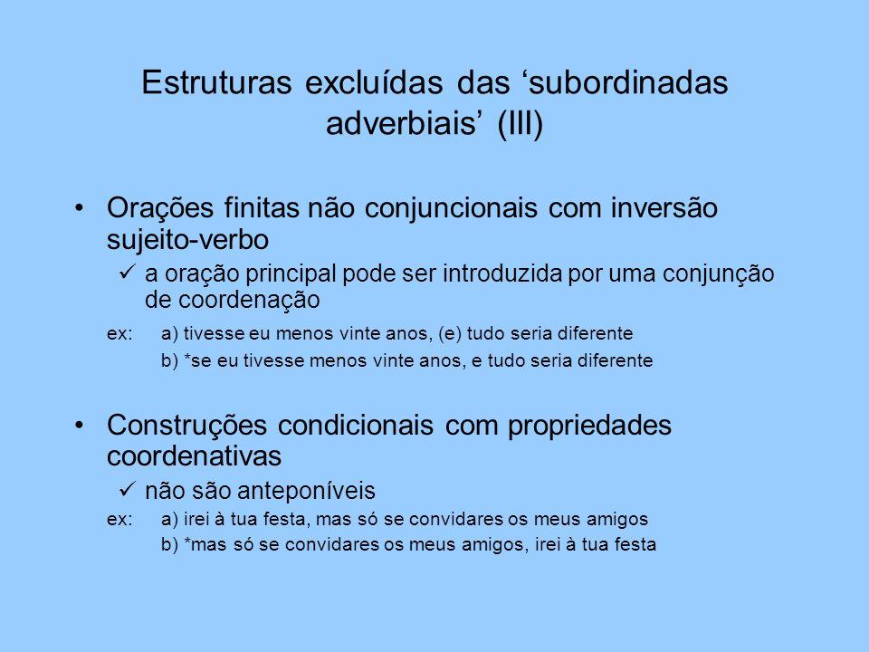Estruturas excluídas das 'subordinadas adverbiais' (III)