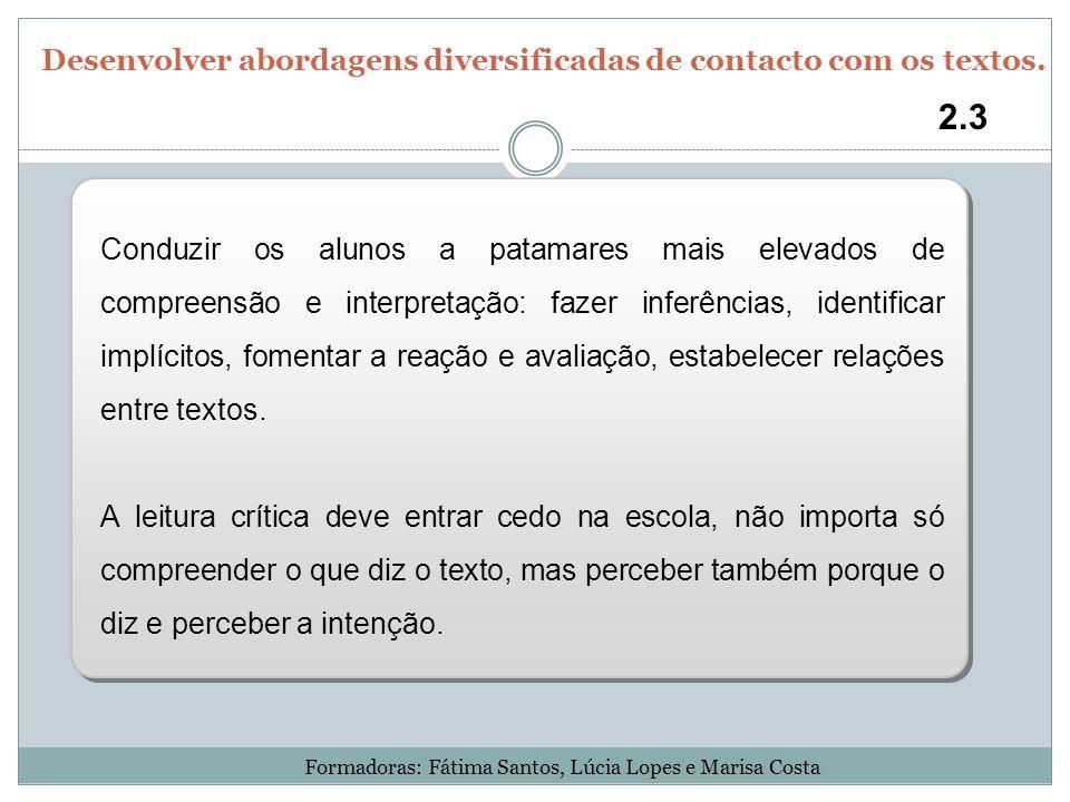 Desenvolver abordagens diversificadas de contacto com os textos.