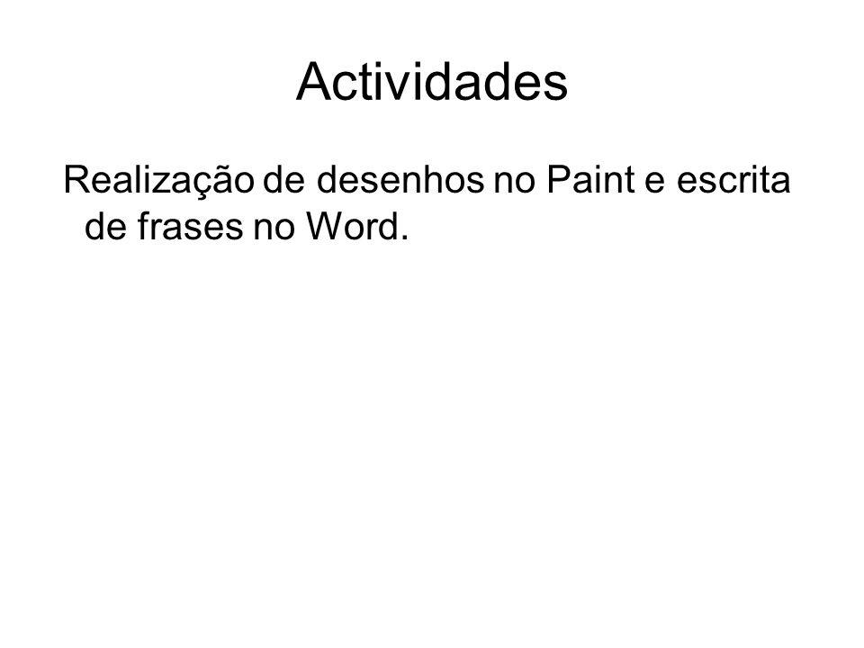Actividades Realização de desenhos no Paint e escrita de frases no Word.