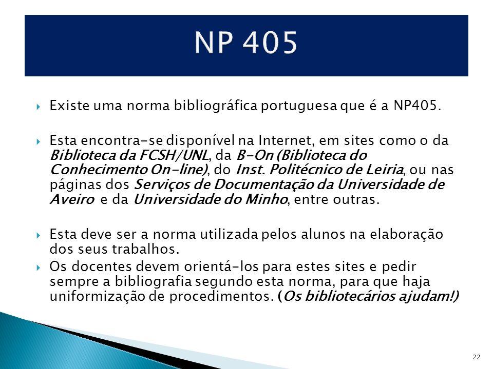 NP 405 Existe uma norma bibliográfica portuguesa que é a NP405.