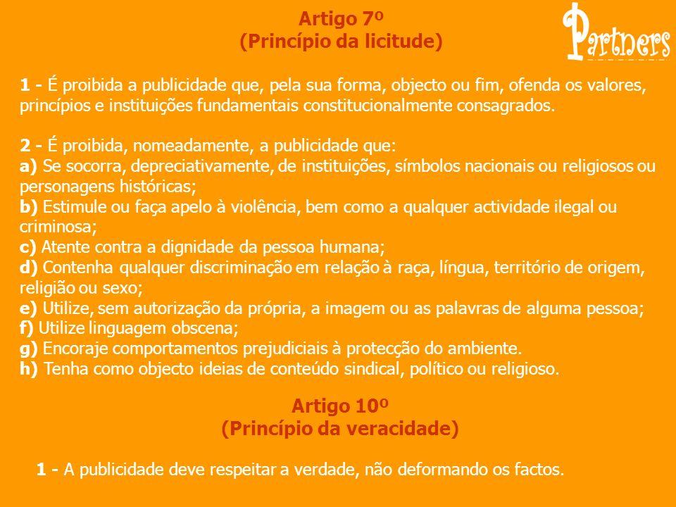 Artigo 7º (Princípio da licitude) Artigo 10º (Princípio da veracidade)