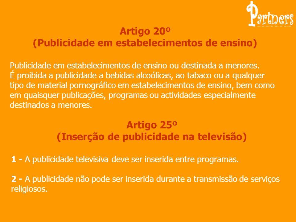 Artigo 20º (Publicidade em estabelecimentos de ensino)