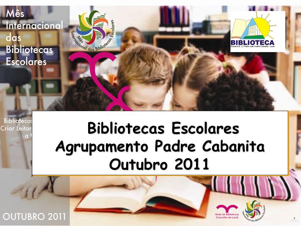 Bibliotecas Escolares Agrupamento Padre Cabanita Outubro 2011