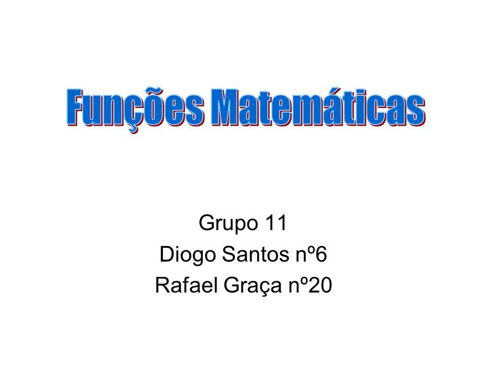 Grupo 11 Diogo Santos nº6 Rafael Graça nº20