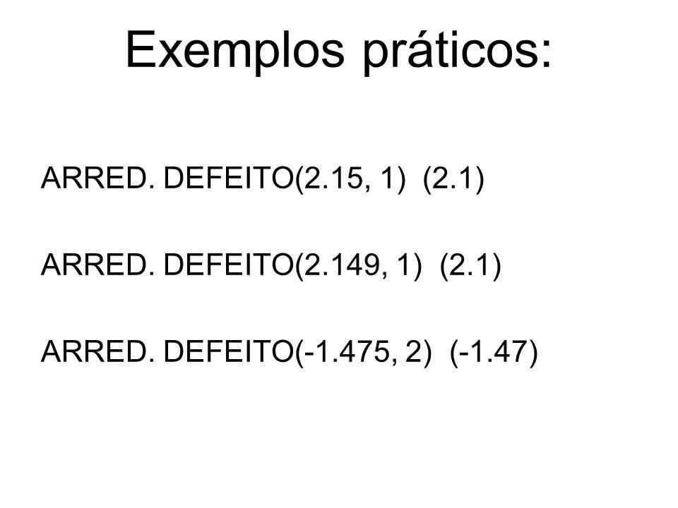 Exemplos práticos: ARRED. DEFEITO(2.15, 1) (2.1)