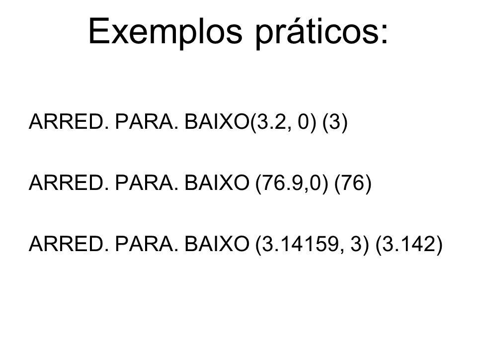Exemplos práticos: ARRED. PARA. BAIXO(3.2, 0) (3)