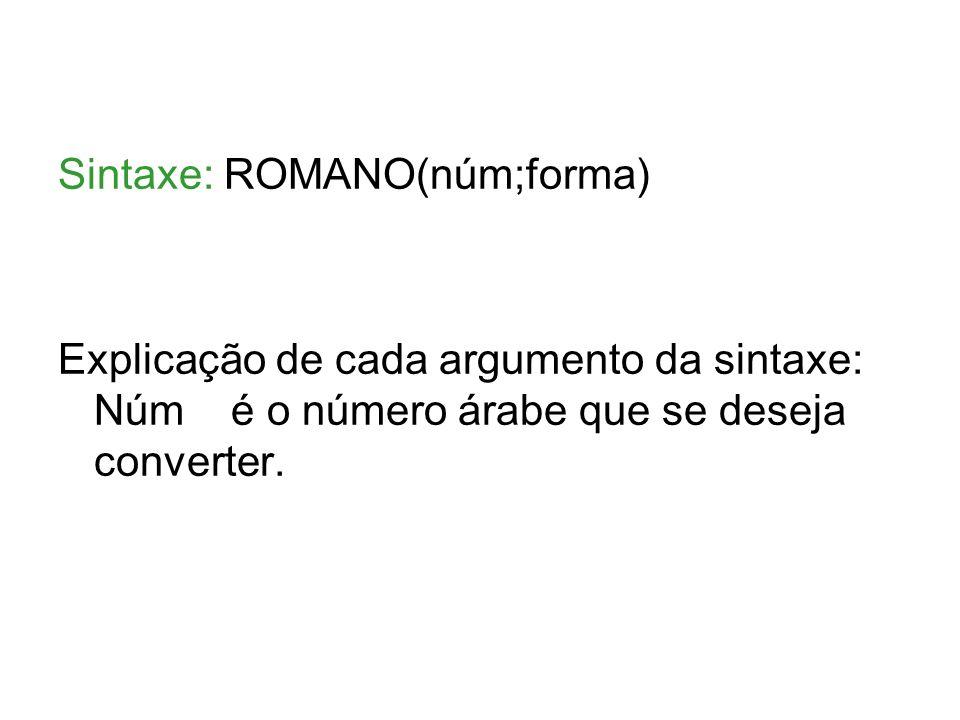 Sintaxe: ROMANO(núm;forma)