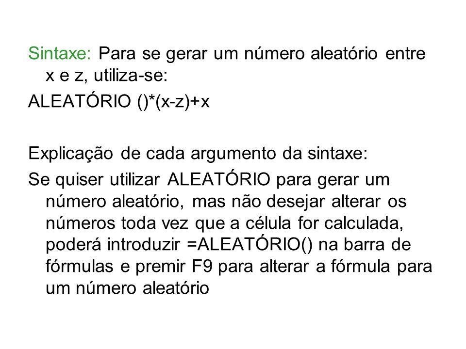 Sintaxe: Para se gerar um número aleatório entre x e z, utiliza-se: