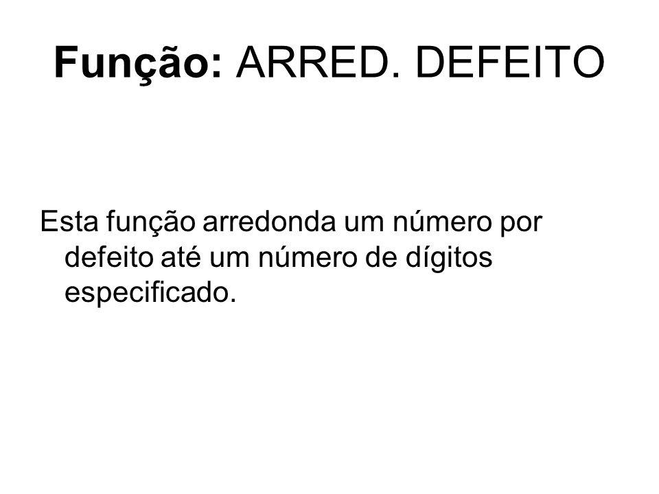 Função: ARRED.