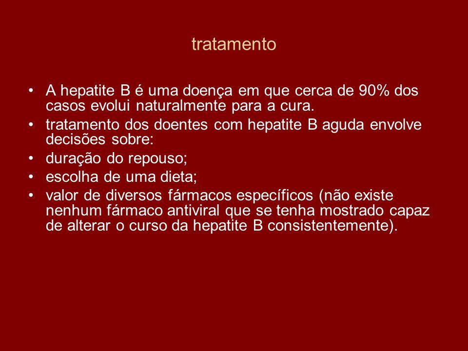 tratamento A hepatite B é uma doença em que cerca de 90% dos casos evolui naturalmente para a cura.