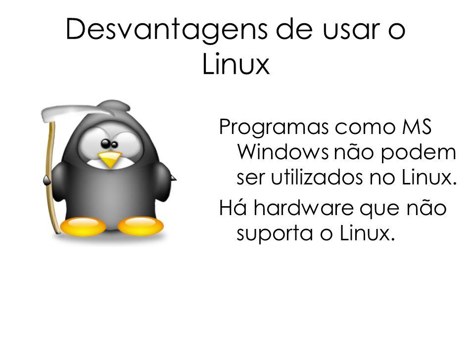 Desvantagens de usar o Linux
