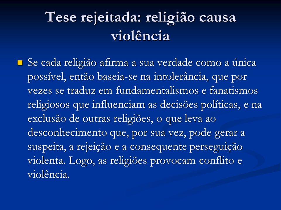Tese rejeitada: religião causa violência