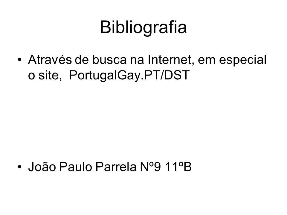 Bibliografia Através de busca na Internet, em especial o site, PortugalGay.PT/DST.