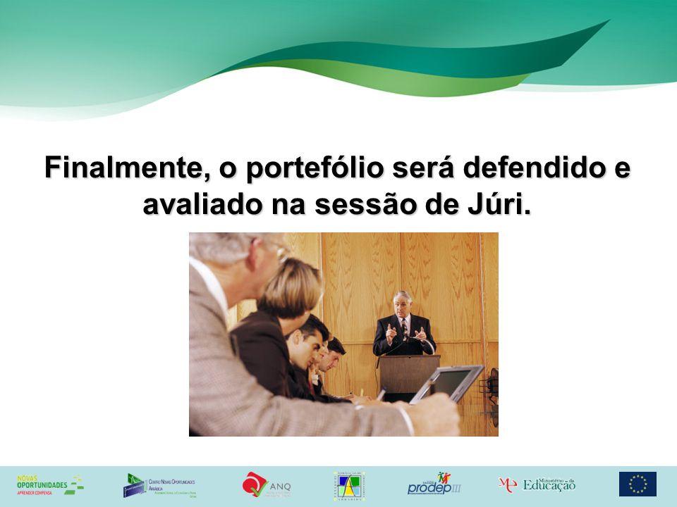 Finalmente, o portefólio será defendido e avaliado na sessão de Júri.