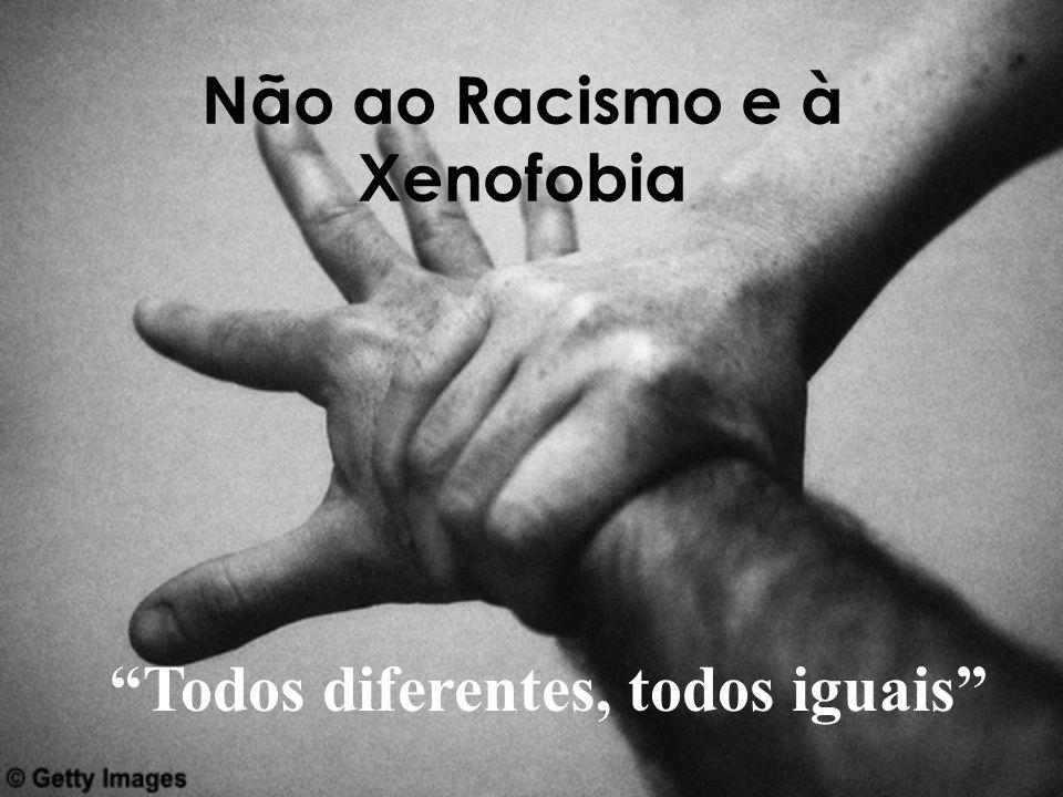 Não ao Racismo e à Xenofobia