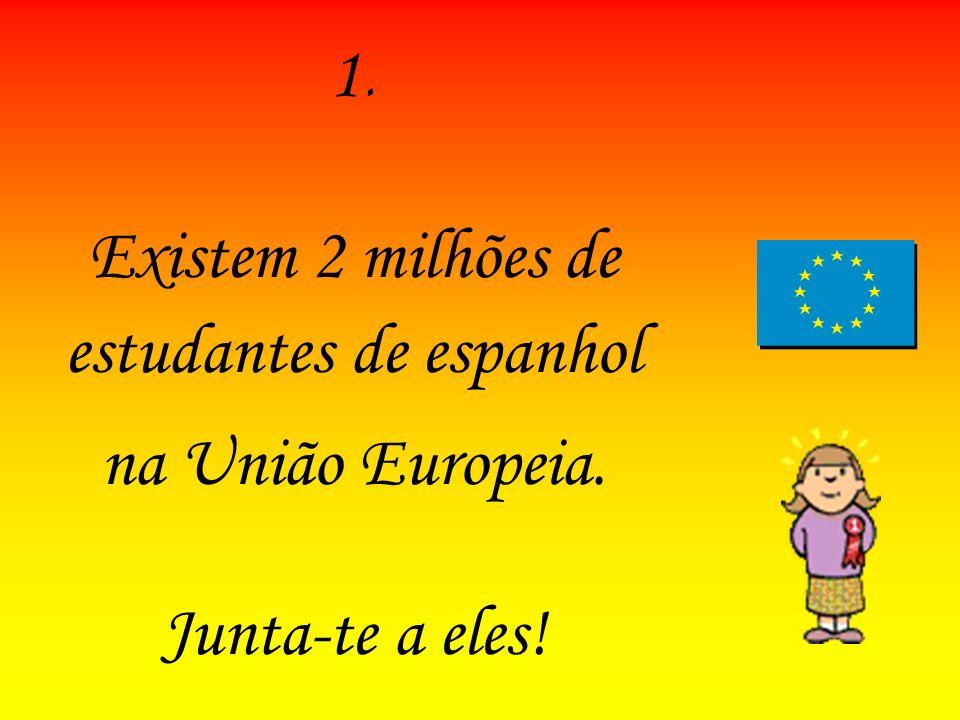 Existem 2 milhões de estudantes de espanhol