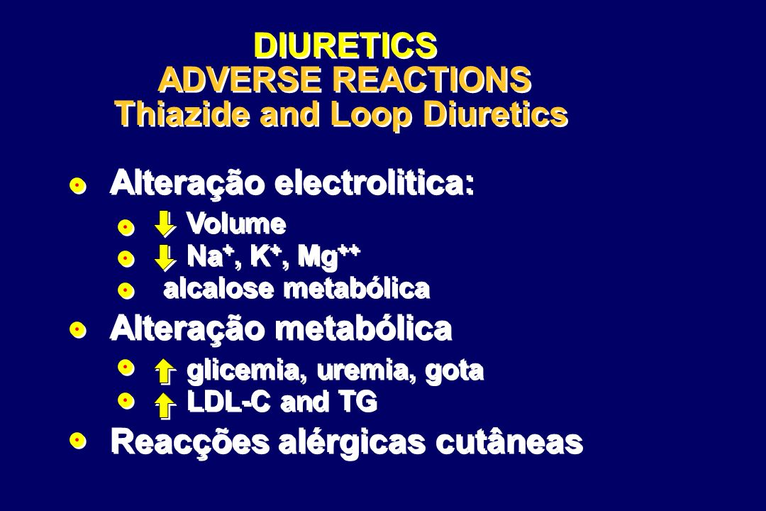 DIURETICS ADVERSE REACTIONS Thiazide and Loop Diuretics