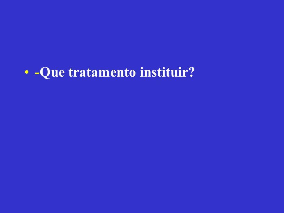 -Que tratamento instituir