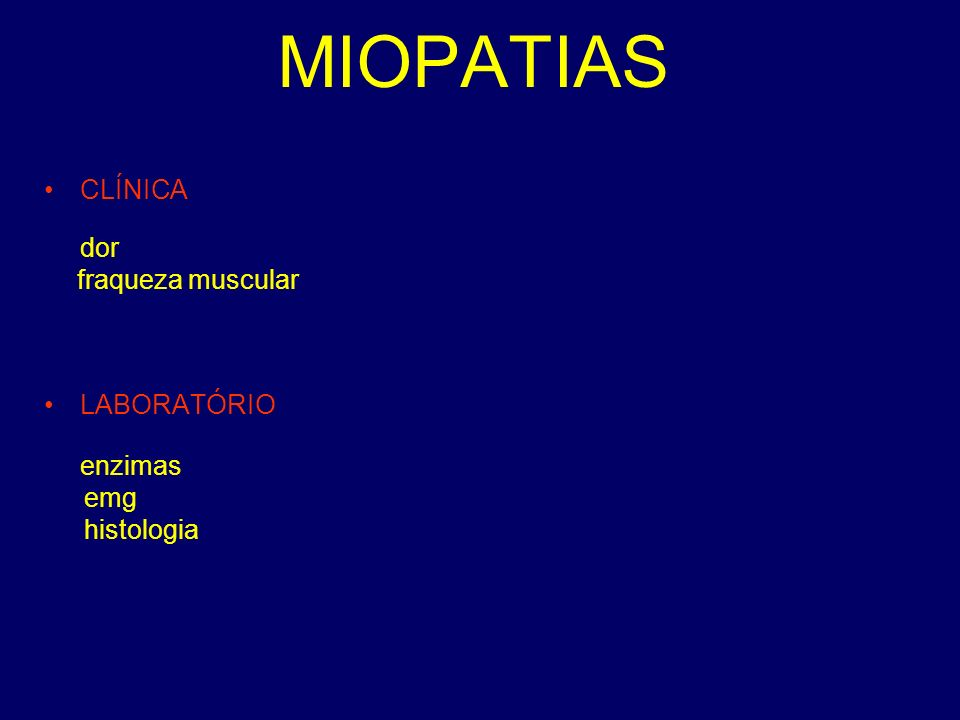 MIOPATIAS CLÍNICA LABORATÓRIO fraqueza muscular emg histologia dor