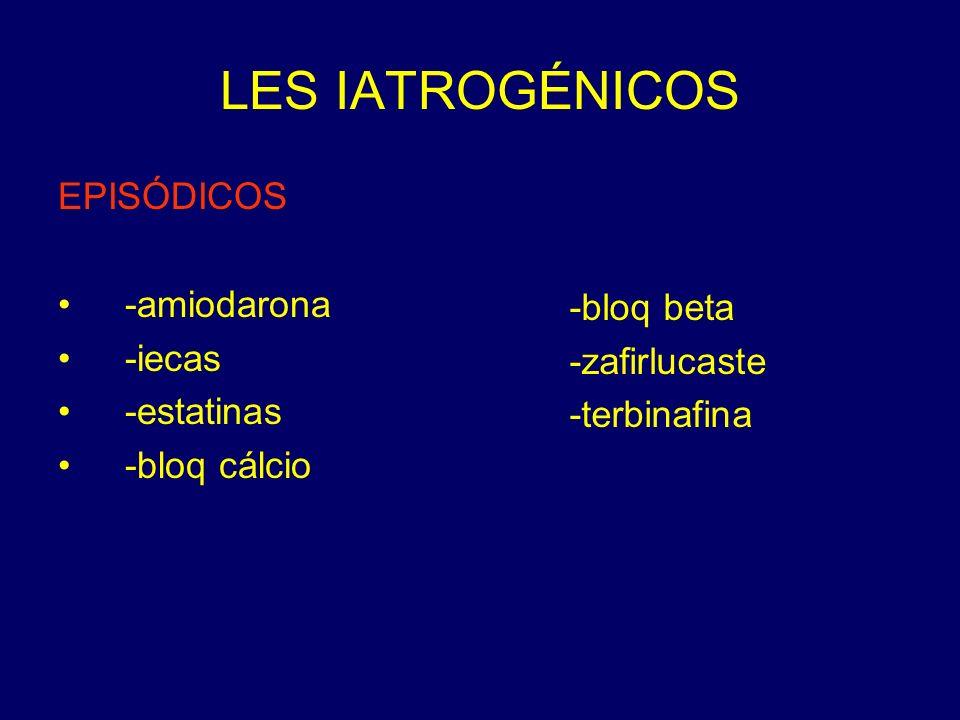 LES IATROGÉNICOS EPISÓDICOS -amiodarona -bloq beta -iecas