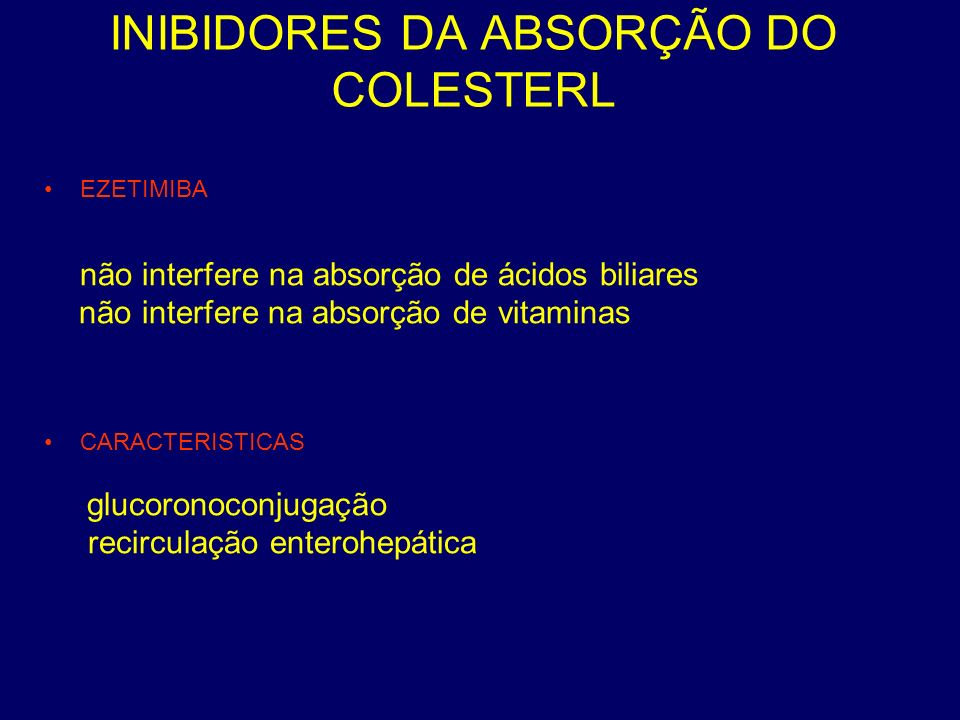INIBIDORES DA ABSORÇÃO DO COLESTERL