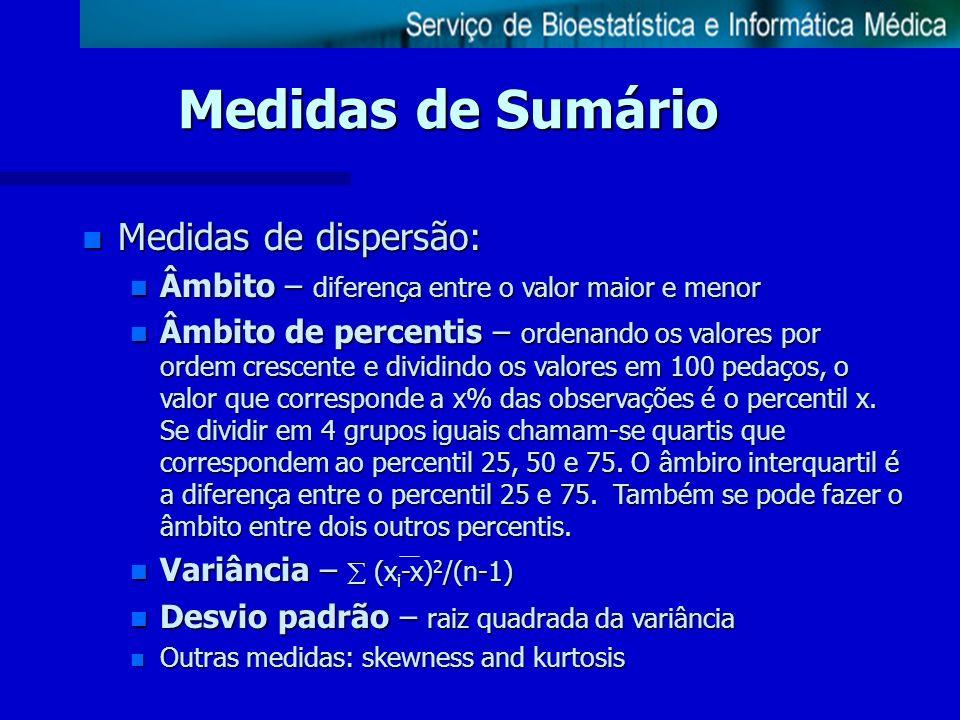 Medidas de Sumário Medidas de dispersão: