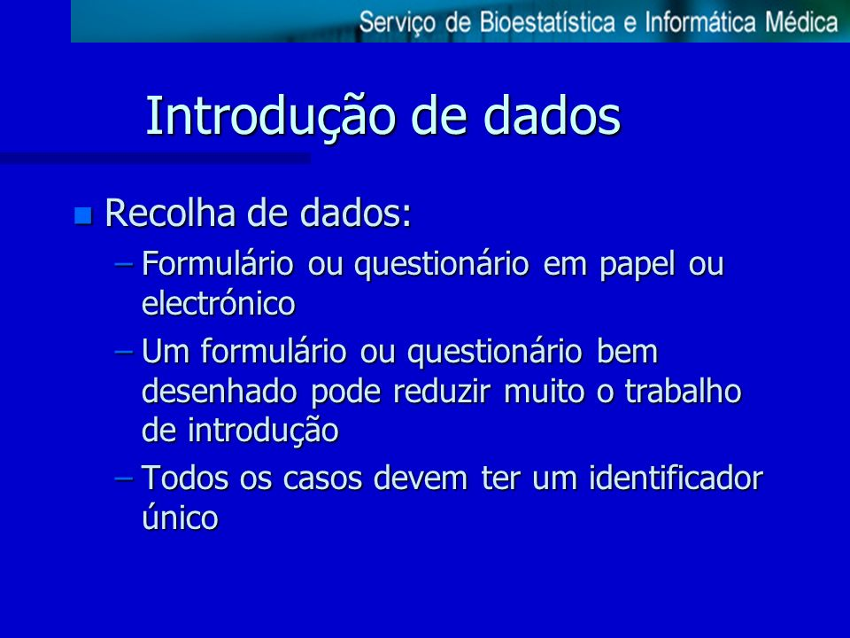 Introdução de dados Recolha de dados: