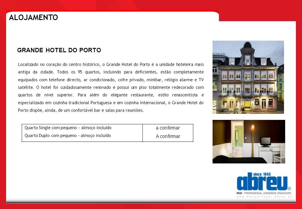 ALOJAMENTO GRANDE HOTEL DO PORTO a confirmar A confirmar