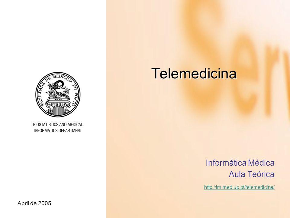 Informática Médica Aula Teórica http://im.med.up.pt/telemedicina/