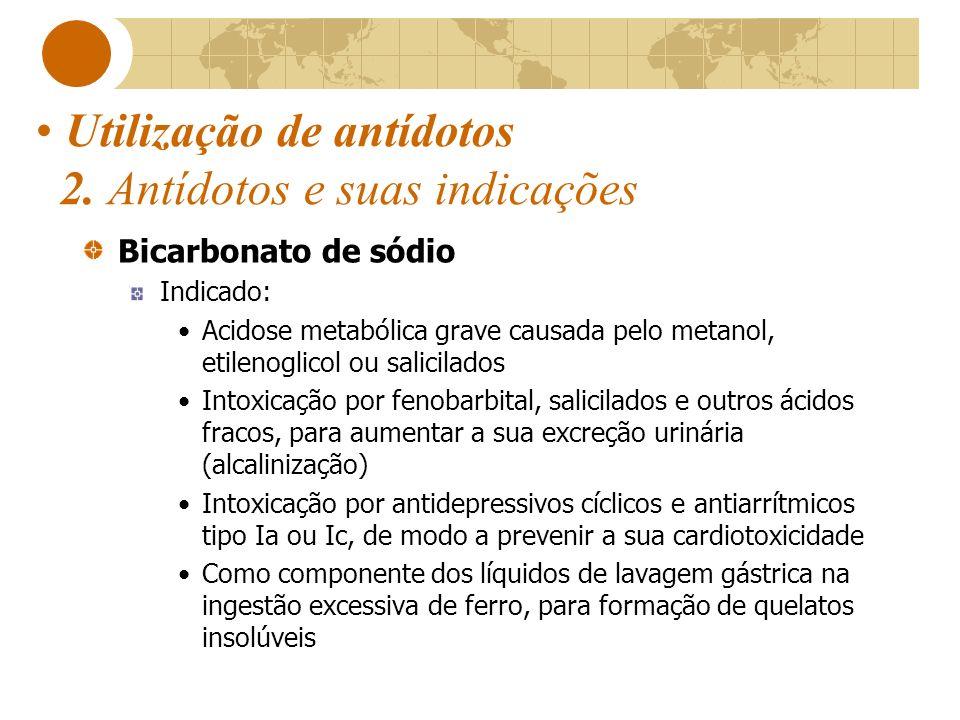 Utilização de antídotos 2. Antídotos e suas indicações