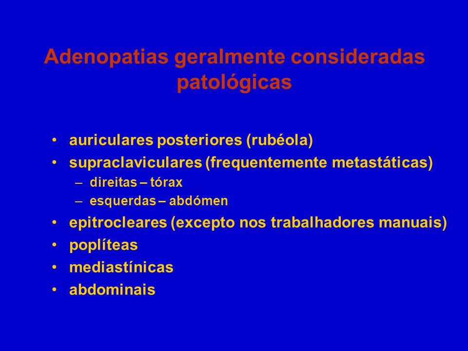 Adenopatias geralmente consideradas patológicas