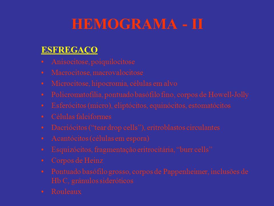 HEMOGRAMA - II ESFREGAÇO Anisocitose, poiquilocitose