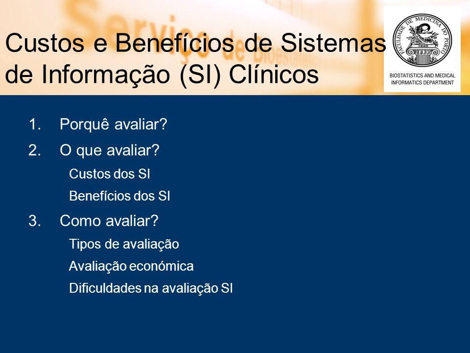 Custos e Benefícios de Sistemas de Informação (SI) Clínicos