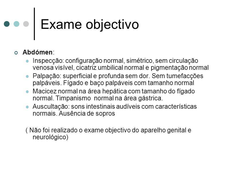 Exame objectivo Abdómen: