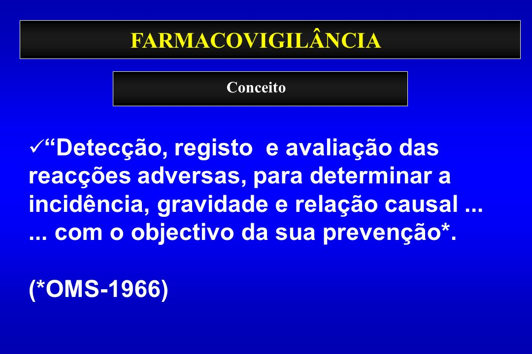 (*OMS-1966) FARMACOVIGILÂNCIA