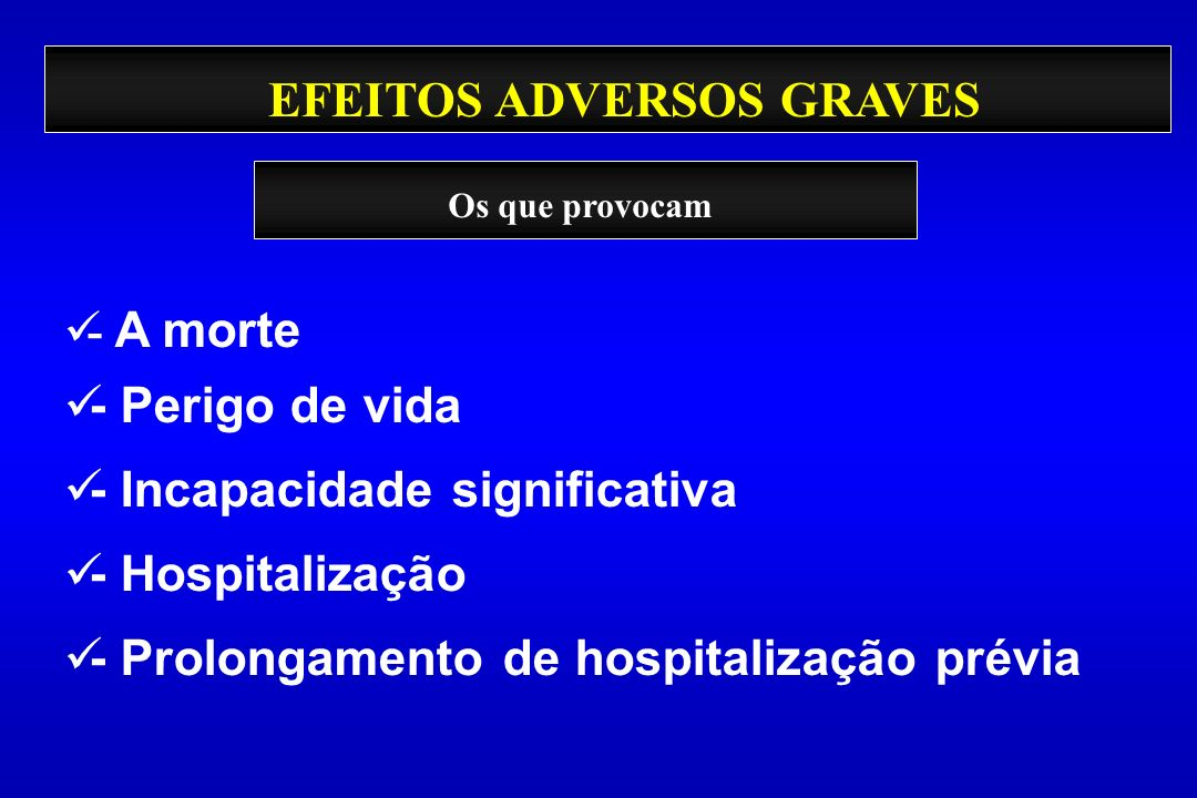 EFEITOS ADVERSOS GRAVES