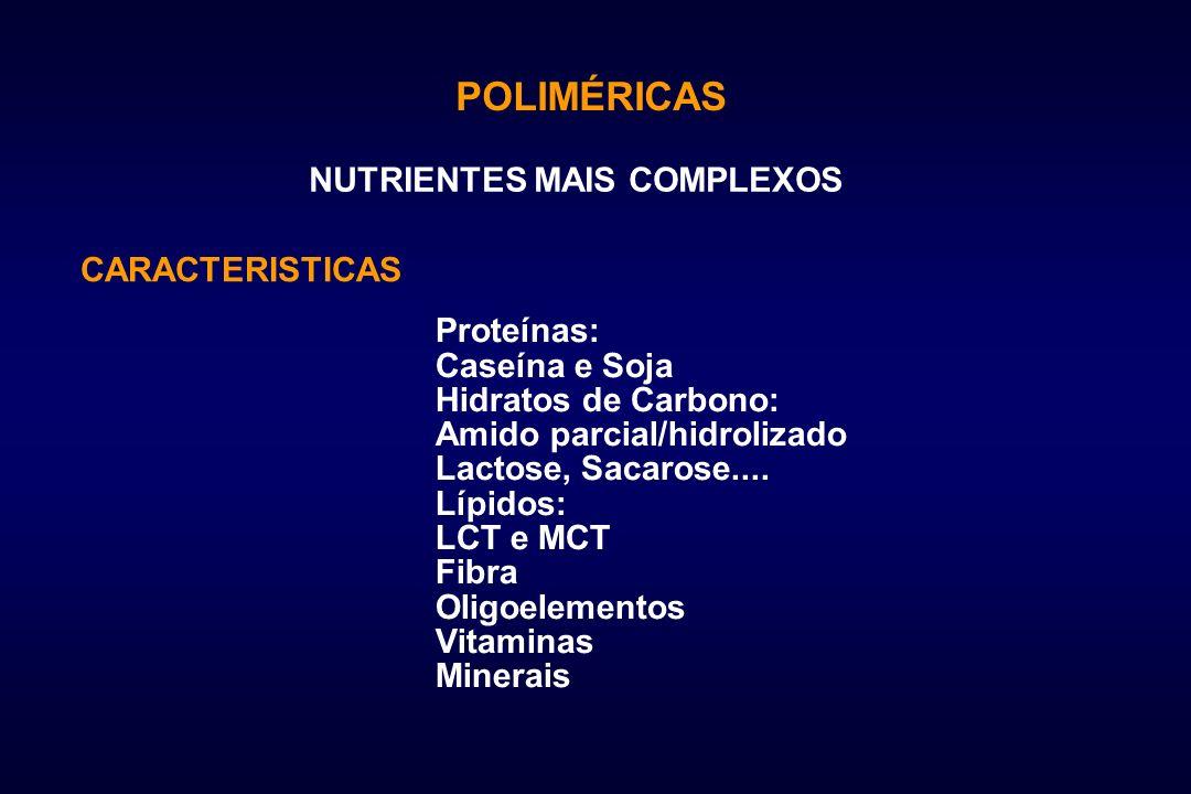 POLIMÉRICAS NUTRIENTES MAIS COMPLEXOS CARACTERISTICAS