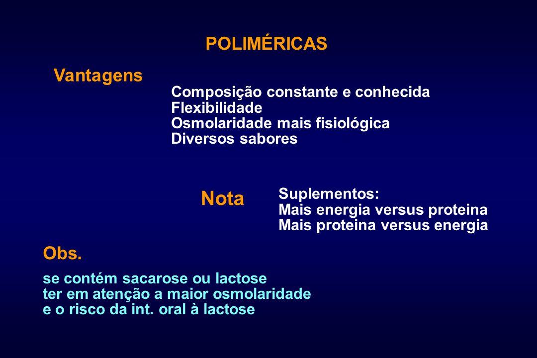 Nota POLIMÉRICAS Vantagens Obs.
