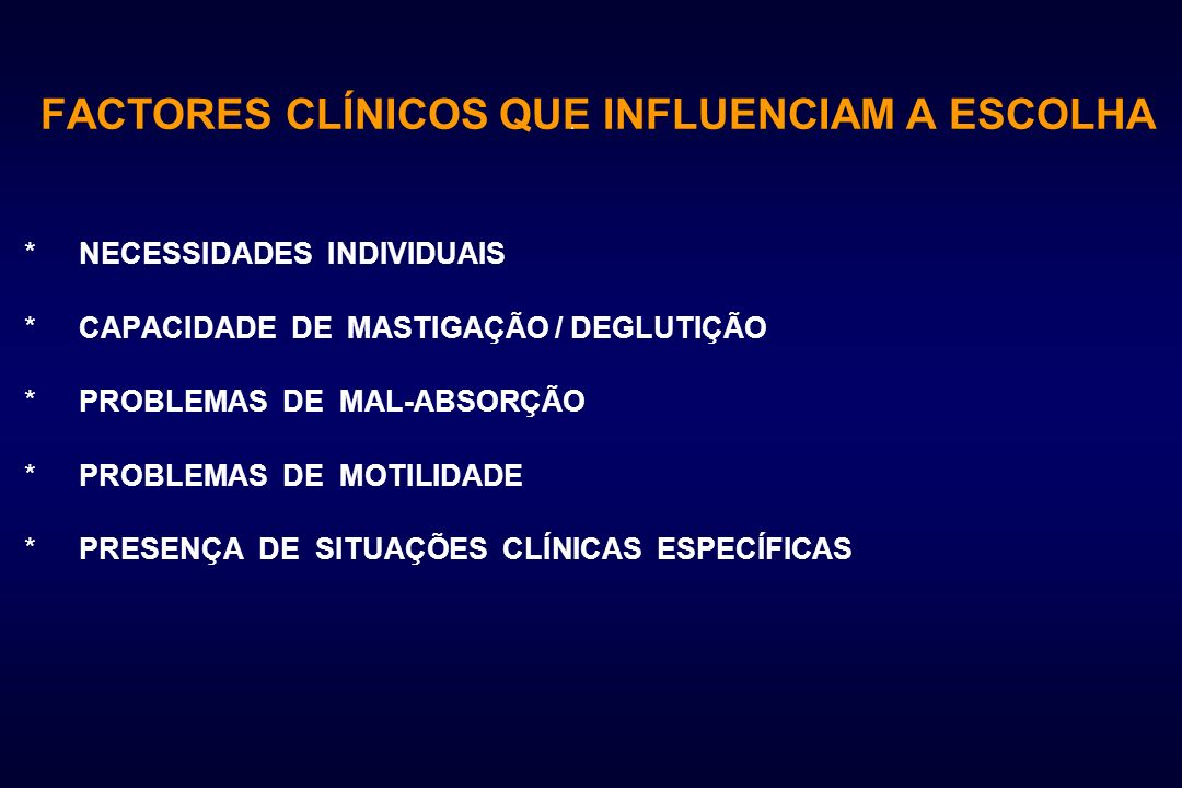 FACTORES CLÍNICOS QUE INFLUENCIAM A ESCOLHA
