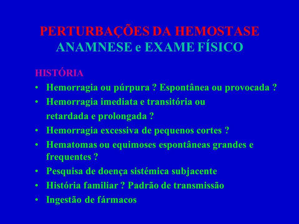 PERTURBAÇÕES DA HEMOSTASE ANAMNESE e EXAME FÍSICO