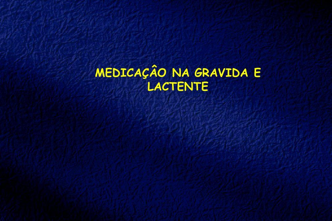 MEDICAÇÂO NA GRAVIDA E LACTENTE