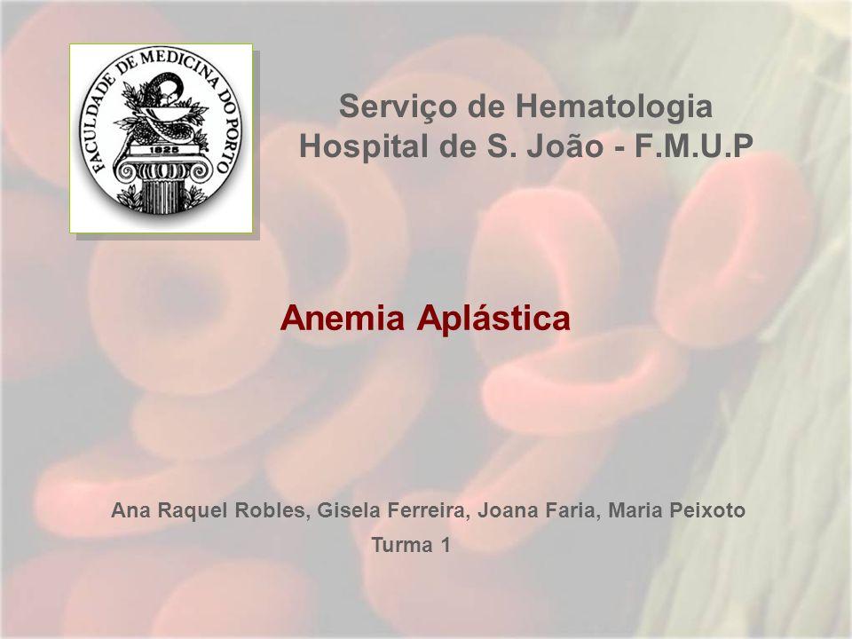 Serviço de Hematologia Hospital de S. João - F.M.U.P