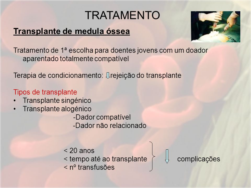 TRATAMENTO Transplante de medula óssea