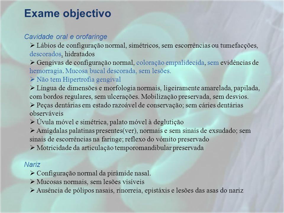 Exame objectivo Cavidade oral e orofaringe